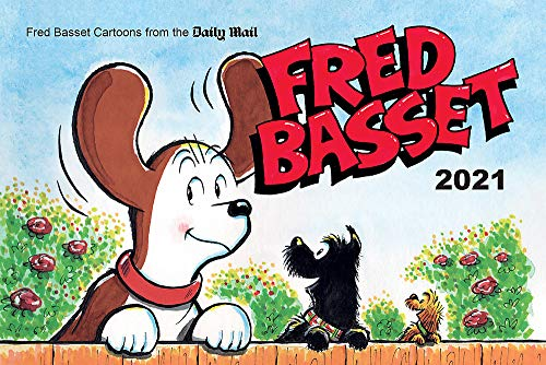 Fred Basset Yearbook 2021: Witty Comic Strips from Britain\'s Best-Loved Basset Hound