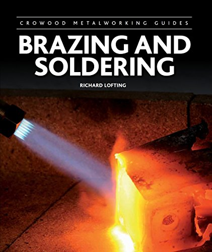 Brazing and Soldering (Crowood Metalworking Guides)