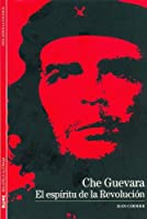Che Guevara: El espiritu de la Revolucion / The Spirit of the Revolution (Biblioteca Ilustrada / Illustrated Library)