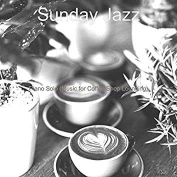 Piano Solo (Music for Coffee Shop Lounging)