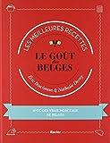 Le Gout des Belges - Les Meilleures Recettes