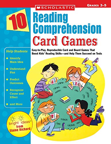 10 Reading Comprehension Card Games: Easy-to-Play, Reproducible Card and Board Games That Boost Kids