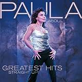 Greatest Hits: Straight Up! von Paula Abdul