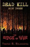 The Ridge of War (Dead Kill) (Volume 3)