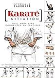 Karaté initiation - Tout pour bien commencer sa pratique : les informations et les conseils indispensables aux deux premières années d'apprentissage