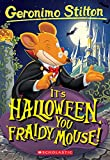 It's Halloween, You 'Fraidy Mouse! (Geronimo Stilton)