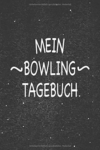 Mein Bowling Tagebuch: Wunderbar als Zubehör zum festhalten von Notizen wie den Punkten deines Spiels