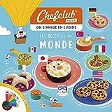 Chefclub - Livre de Cuisine pour les enfants - Les Recettes du Monde - Chefclub Kids
