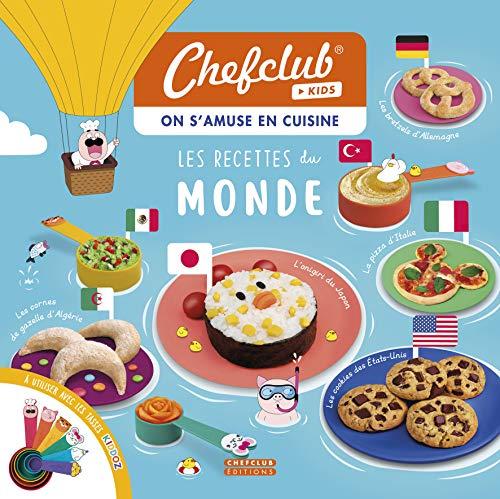 Les recettes du Monde : Livre Chefclub Kids