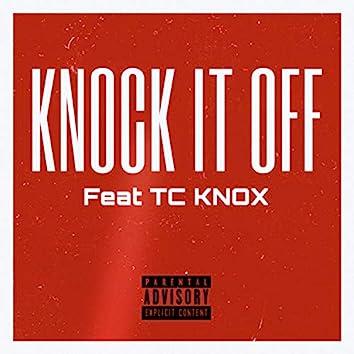 Knock It Off (feat. TC Knox)