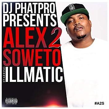 DJ Phatpro Presents Alex 2 Soweto