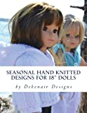 "Seasonal Hand Knitted Designs for 18"" Dolls: Spring/Summer Collection - Deborah Patterson"