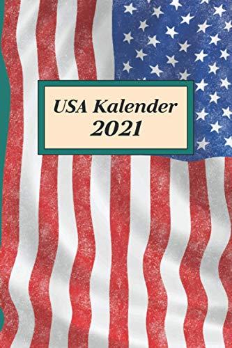 USA Kalender 2021: Terminplaner mit Monats- und Wochenübersichten und viel Platz zum selbst gestalten ca. A5