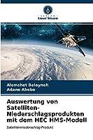 Auswertung von Satelliten-Niederschlagsprodukten mit dem HEC HMS-Modell