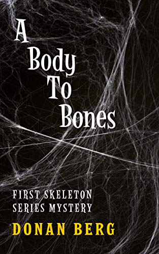 A Body To Bones: First Skeleton Series Mystery by [Donan Berg]