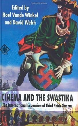Cinema and the Swastika: The International Expansion of Third Reich Cinema by Roel Vande Winkel (Editor), David Welch (Editor) (17-Nov-2010) Paperback