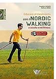 Educare al movimento. Con Il nordic walking a scuola e nel fitness. Con Contenuto digitale (fornito elettronicamente)...