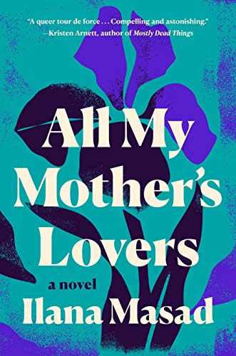 Image of All My Mother's Lovers: A Novel