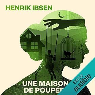 Une maison de poupée                   Auteur(s):                                                                                                                                 Henrik Ibsen                               Narrateur(s):                                                                                                                                 Françoise Cadol                      Durée: 2 h et 42 min     1 évaluation     Au global 4,0