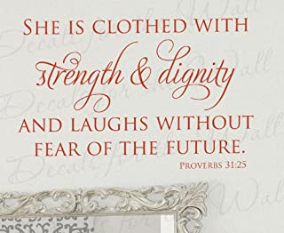 She is Clothed With Strength and Dignity Laughs Without Fear of The Future Proverbs 31:25 - Woman Girl Womanhood Strong Bible Religious God - Wall Quote Sticker Graphic - Vinyl Decal Art Decoration - Mural Lettering Decor Saying
