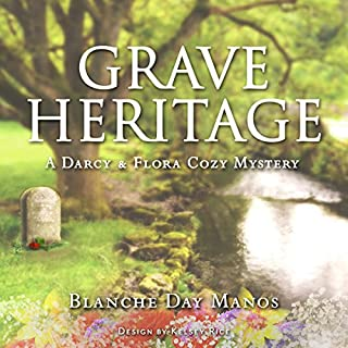 Grave Heritage     Darcy & Flora Cozy Mystery, Book 4              By:                                                                                                                                 Blanche Day Manos                               Narrated by:                                                                                                                                 Michelle Babb                      Length: 5 hrs and 29 mins     2 ratings     Overall 4.5