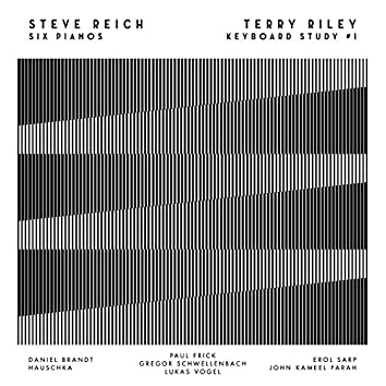 Steve Reich: Six Pianos & Terry Riley: Keyboard Study #1