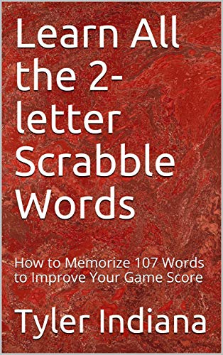 Learn All the 2-letter Scrabble Words: How to Memorize 107 Words to Improve Your Game Score (English Edition) eBook: Indiana, Tyler, DeBusk, Tyler: Amazon.es: Tienda Kindle