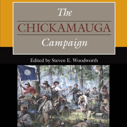 The Chickamauga Campaign     Civil War Campaigns in the Heartland              By:                                                                                                                                 Steven E. Woodworth,                                                                                        John R. Lundberg,                                                                                        Alexander Mendoza,                   and others                          Narrated by:                                                                                                                                 Gary Regal                      Length: 9 hrs and 7 mins     Not rated yet     Overall 0.0