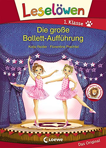 Leselöwen 1. Klasse - Die große Ballett-Aufführung: Kinderbuch für Erstleser ab 6 Jahre
