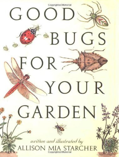 Good Bugs for Your Garden Hardcover ¨C January 5, 1995