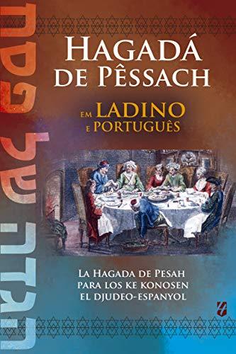 Hagadá de Pêssach em Ladino e Português: La Hagada de Pesah para los ke konosen el djudeo-espanyol (Portuguese Edition)