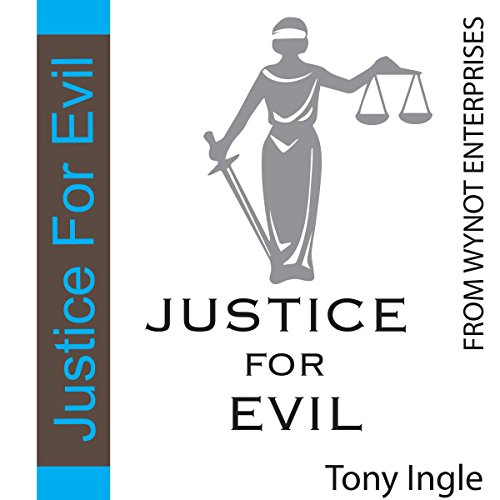 Justice for Evil audiobook cover art