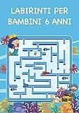 Labirinti Per Bambini 6 Anni: Labirinti entusiasmanti e vari per i bambini