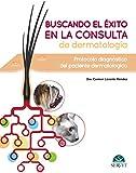 Buscando el éxito en la consulta de dermatología: Protocolo diagnóstico del paciente dermatólogico