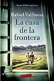 La casa de la frontera: Premi BBVA Sant Joan 2017 (LABUTXACA)