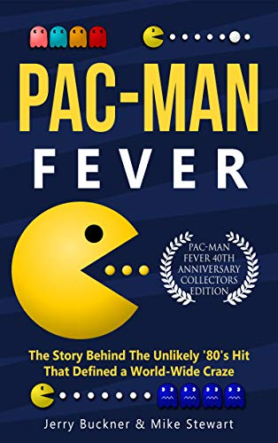 Pac-Man Fever: The Story Behind the Unlikely '80's Hit That Defined a Worldwide Craze (English Edition)
