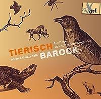 Tierisch Barock - When Animals talk by Das Koelner Barockensemble (2015-05-03)