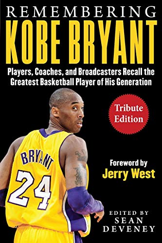 Remembering Kobe Bryant: Players, Coaches, and Broadcasters Recall the Greatest Basketball Player of His Generation (Facing)