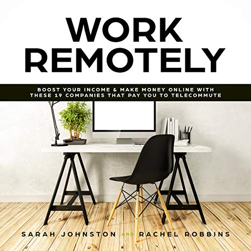 Page de couverture de Work Remotely: Boost Your Income & Make Money Online with These 19 Companies That Pay You to Telecommute (Guide to Legitimate Work from Home Opportunities with Verified Links to Get Started)