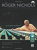 The Roger Nichols Recording Method: A Primer for the 21st Century Audio Engineer