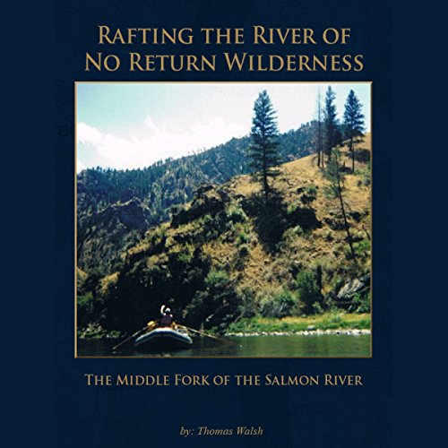 Rafting the River of No Return Wilderness cover art