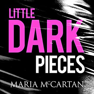 Little Dark Pieces                   By:                                                                                                                                 Maria McCartan                               Narrated by:                                                                                                                                 Kara Noble                      Length: 8 hrs and 21 mins     2 ratings     Overall 4.0