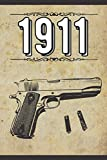 1911: Colt | Legendary Gun | Shooting Range Notebook | Firearms | Military | Army | WWII Veterans | Birthday Gift | Paintball, Airsoft | For Dad, Grandpa |