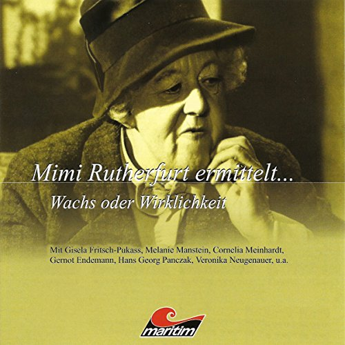 Wachs oder Wirklichkeit     Mimi Rutherfurt ermittelt 6              By:                                                                                                                                 Gabriele Brinkmann                               Narrated by:                                                                                                                                 Gisela Fritsch,                                                                                        Melanie Manstein,                                                                                        Gernot Endemann,                   and others                 Length: 1 hr and 15 mins     Not rated yet     Overall 0.0
