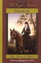 Elisabeth of Austria: The Princess Bride (The Royal Diaries)