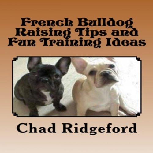 French Bulldog: Raising Tips and Fun Training Ideas audiobook cover art