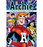 [(Archie: Cyber Adventures )] [Author: Stephen Oswald] [Jan-2012]