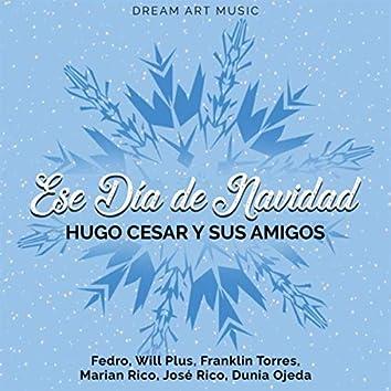Ese Día De Navidad (feat. Fedro, Will Plus, Franklin Torres, Marian Rico, José Rico & Dunia Ojeda)