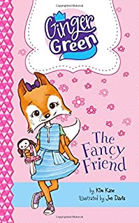 The Fancy Friend (Ginger Green, Playdate Queen)