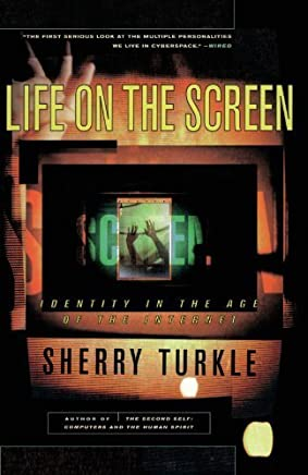 Life on the Screen: Identity in the Age of the Internet by Turkle, Sherry (1997) Paperback